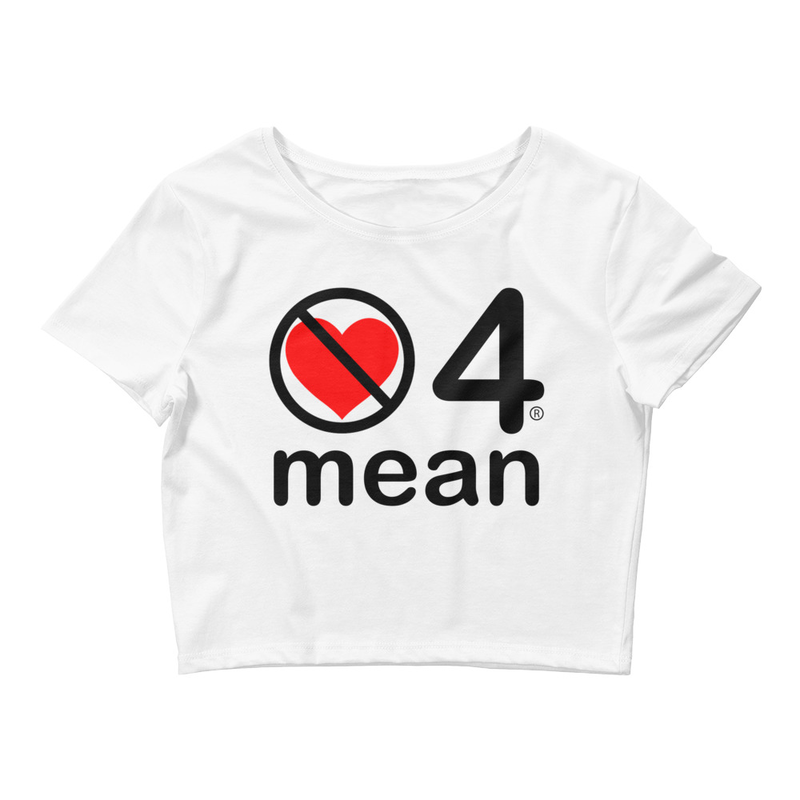 no love 4 mean - White Women's Crop Tee