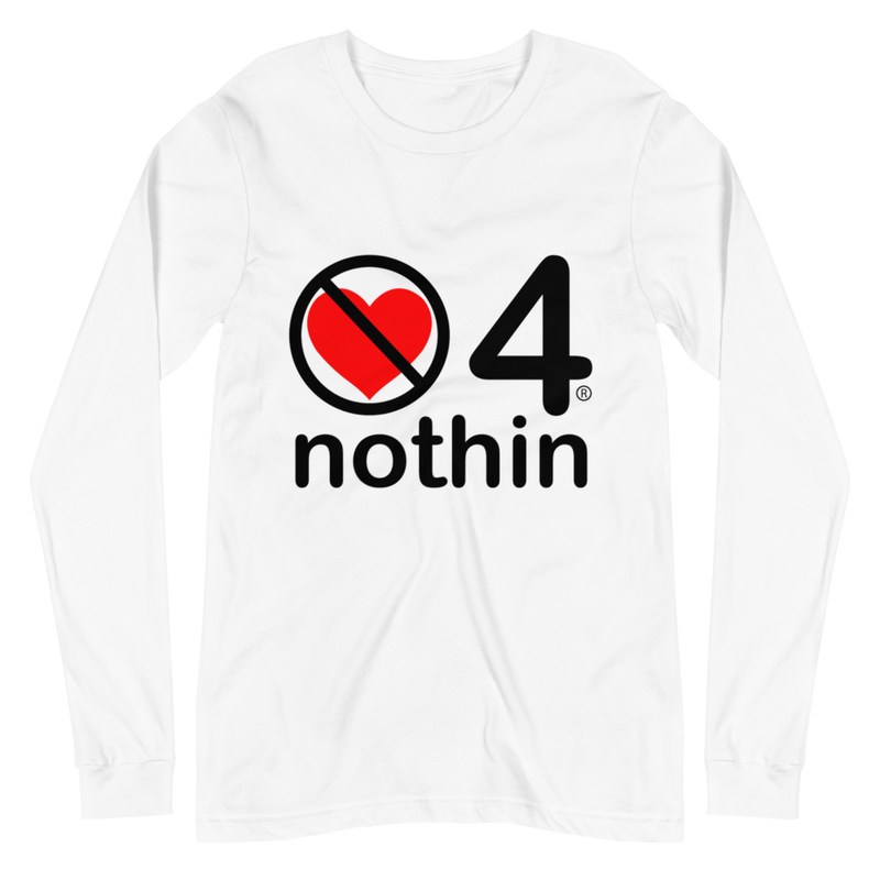 no love 4 nothin - White Unisex Long Sleeve Tee