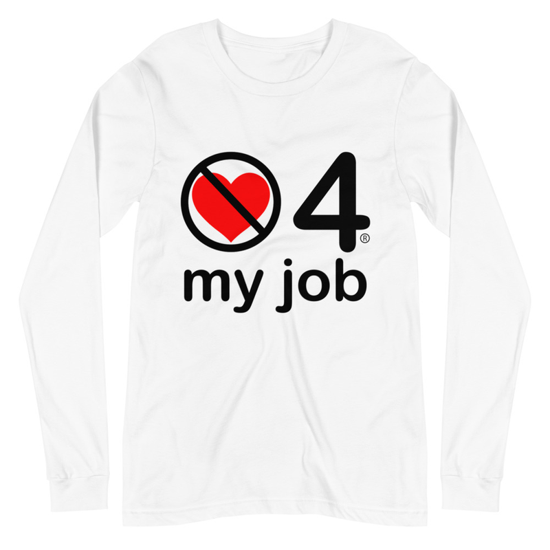 no love 4 my job - White Unisex Long Sleeve Tee