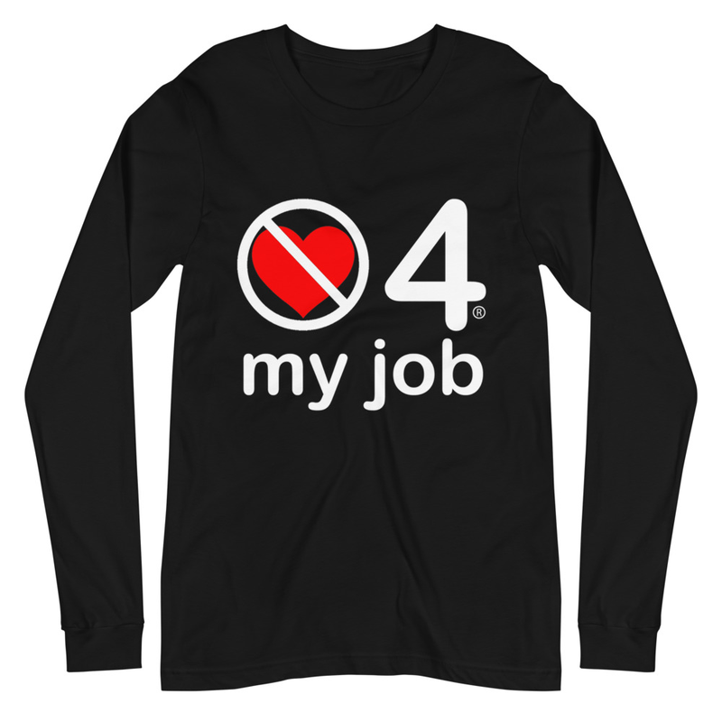 no love 4 my job - Black Unisex Long Sleeve Tee