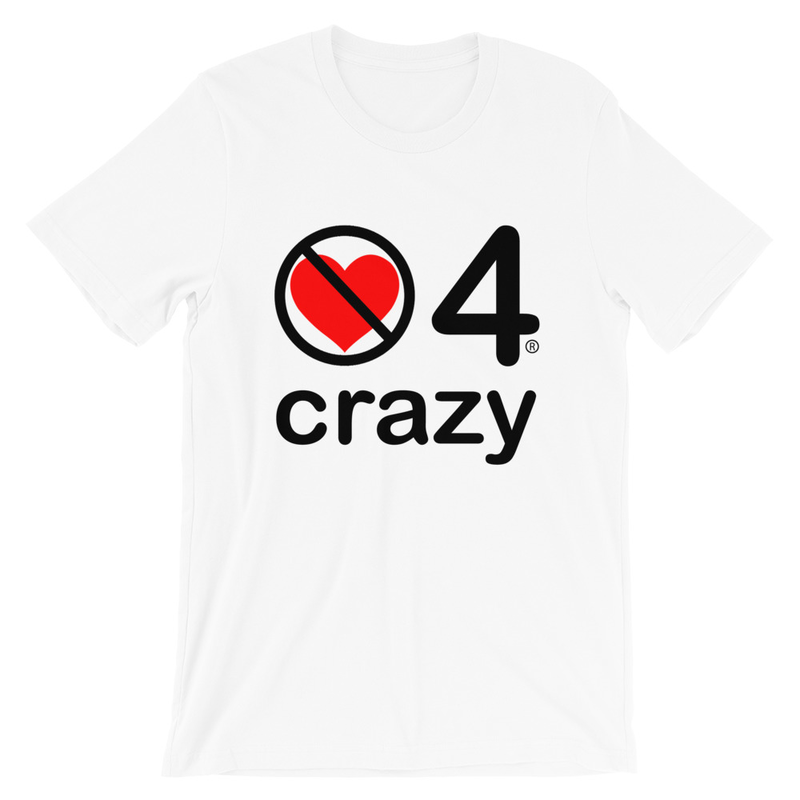 no love 4 crazy - White Short-Sleeve Unisex T-Shirt