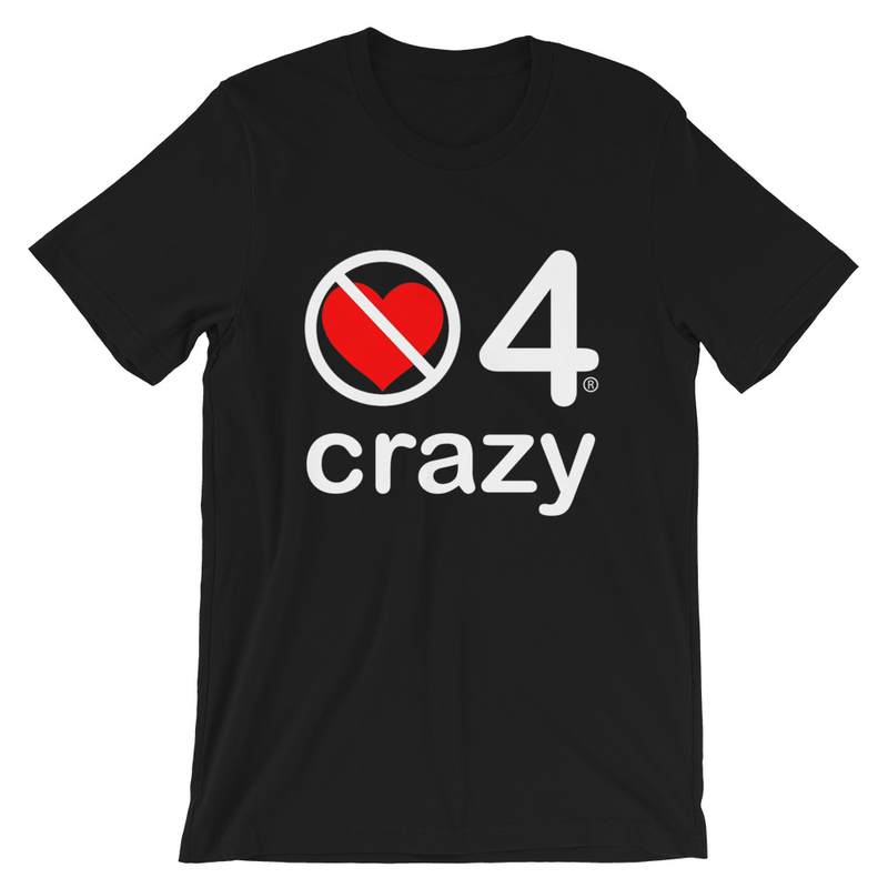no love 4 crazy - Black Short-Sleeve Unisex T-Shirt