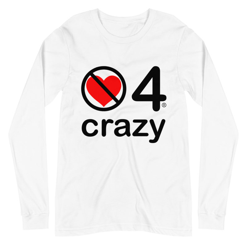 no love 4 crazy - White Unisex Long Sleeve Tee