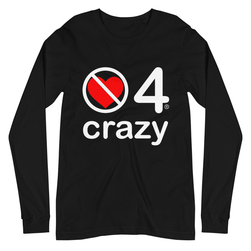 no love 4 crazy - Black Unisex Long Sleeve Tee