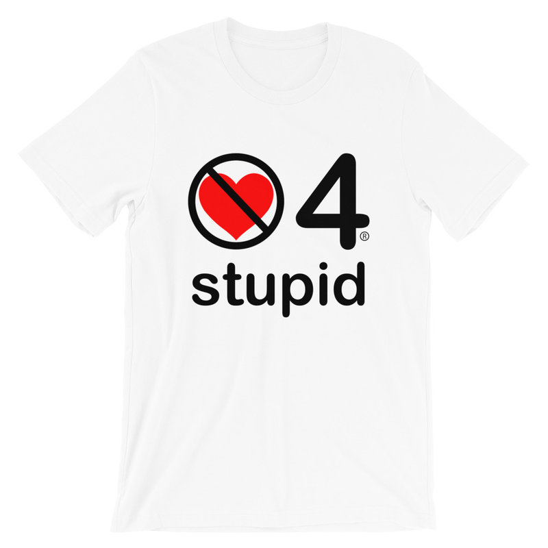 no love 4 stupid - White Short-Sleeve Unisex T-Shirt