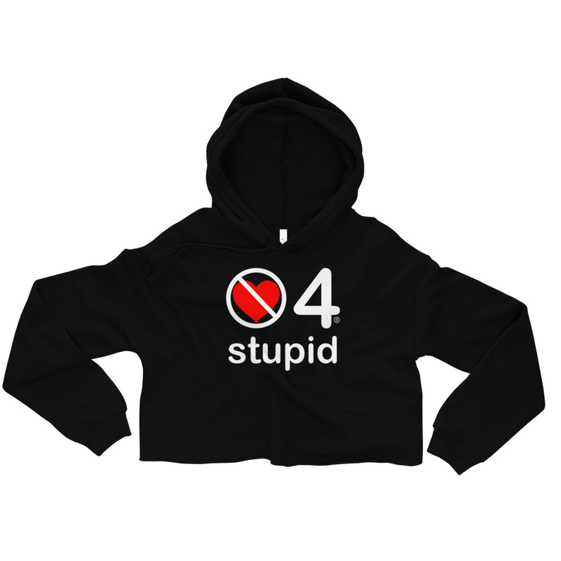 no love 4 stupid - Black Crop Hoodie