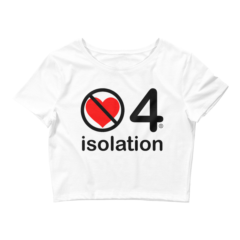 no love 4 isolation - White Women's Crop Tee