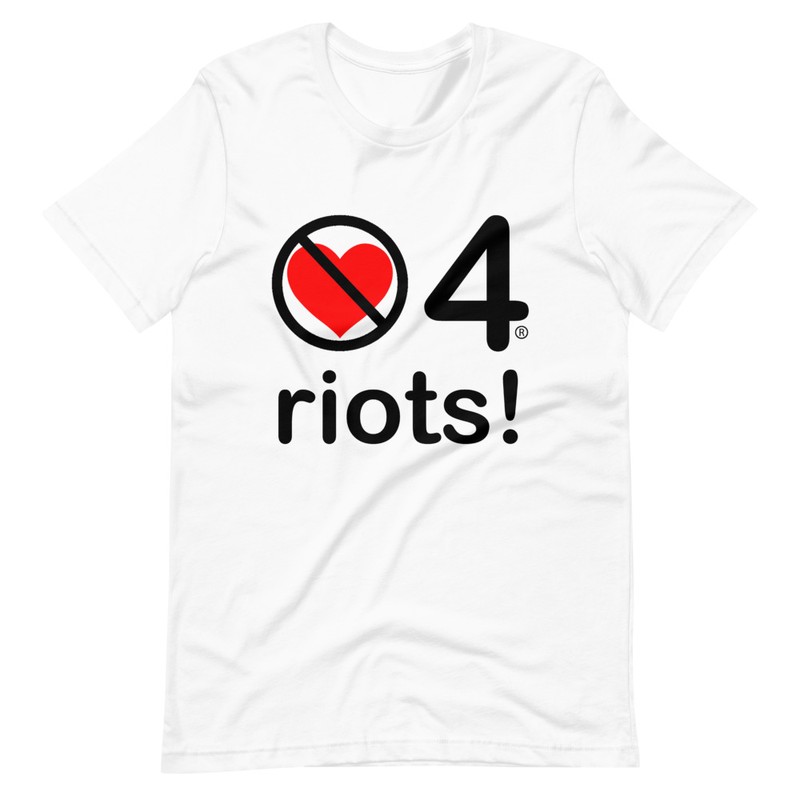 no love 4 riots! - White Short-Sleeve Unisex T-Shirt