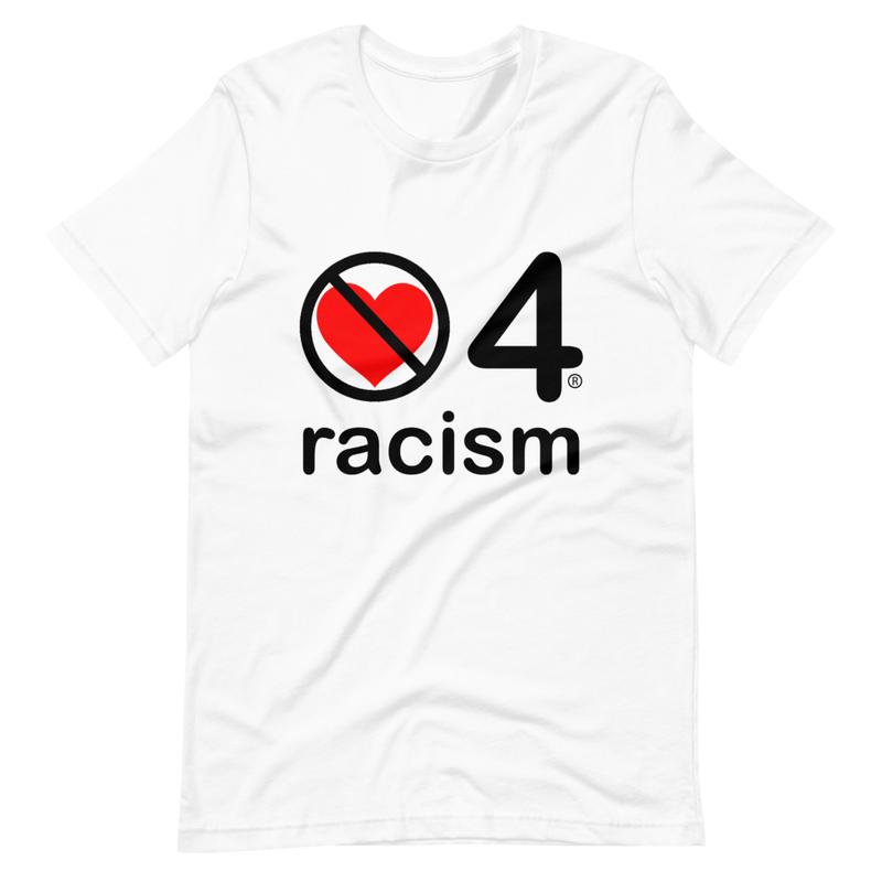 no love 4 racism - Short-Sleeve Unisex T-Shirt