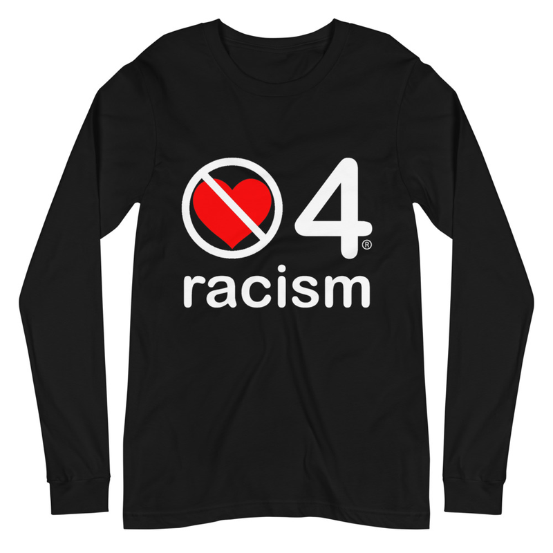 no love 4 racism - Black Unisex Long Sleeve Tee