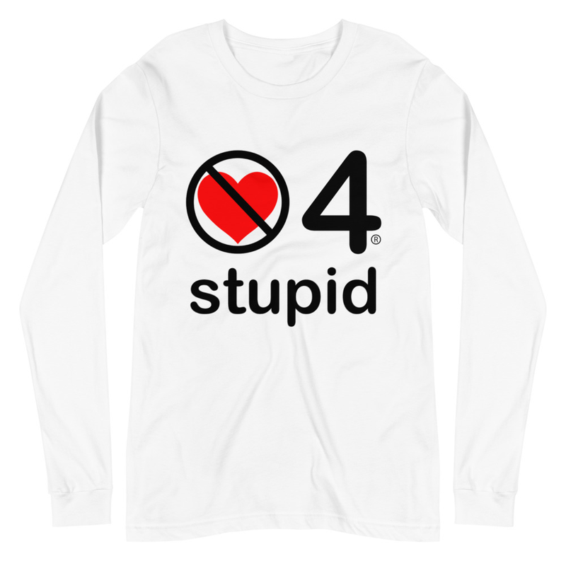 no love 4 stupid - White Unisex Long Sleeve Tee