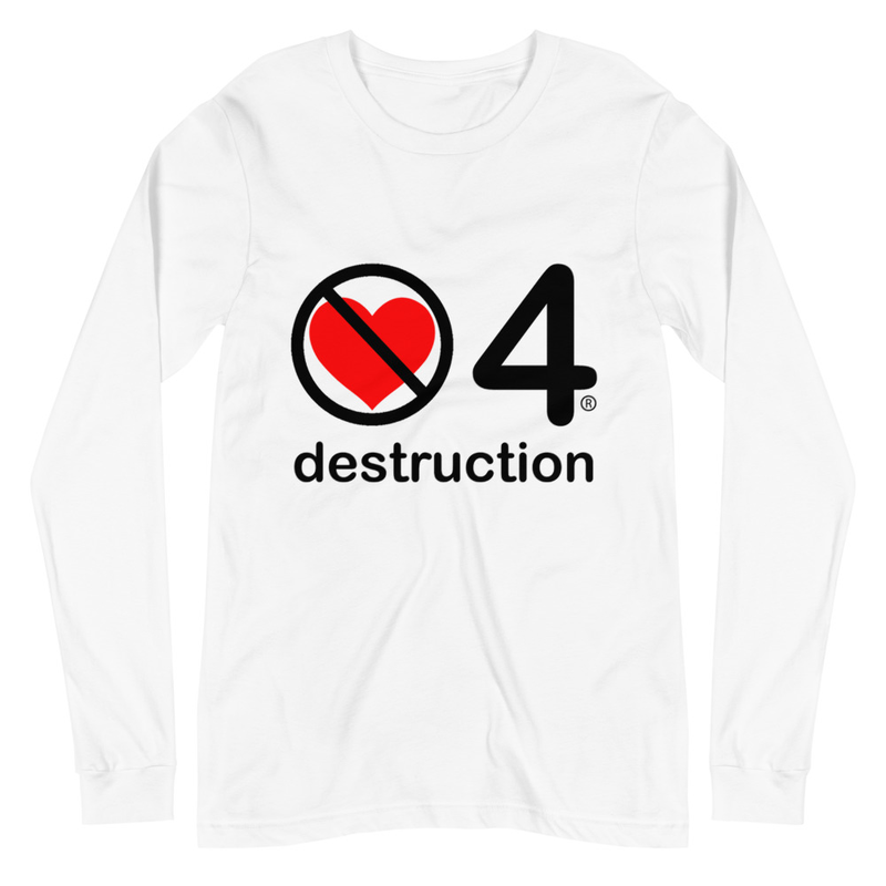 no love 4 destruction - White Unisex Long Sleeve Tee