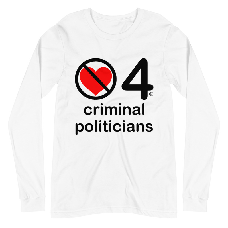 no love 4 criminal politicians - White Unisex Long Sleeve Tee