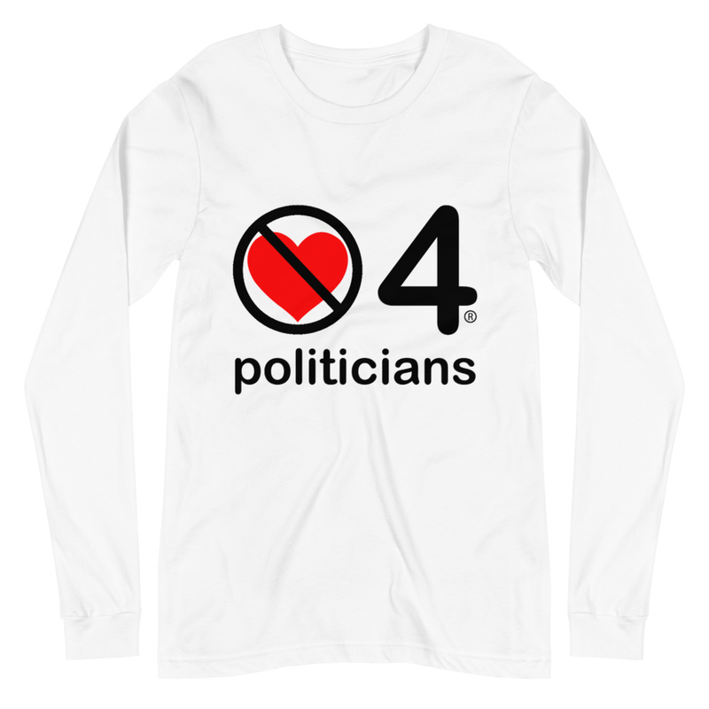 no love 4 politicians - White Unisex Long Sleeve Tee