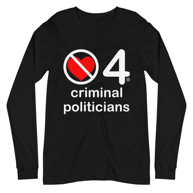 no love 4 criminal politicians - Black Unisex Long Sleeve Tee