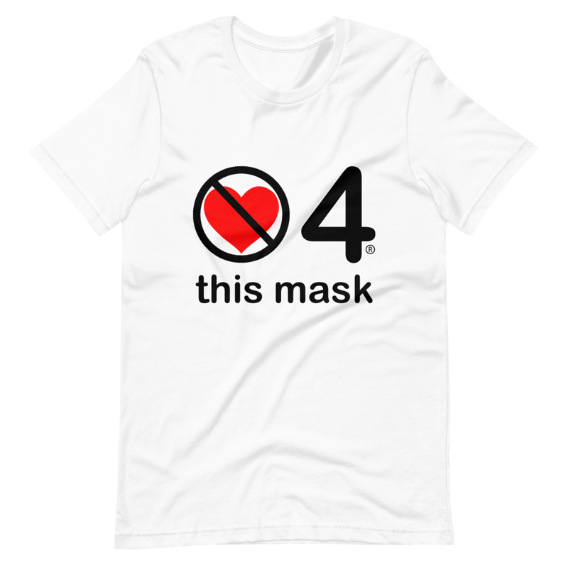 no love 4 this mask - White Short-Sleeve Unisex T-Shirt